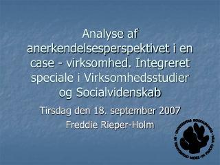 Tirsdag den 18. september 2007 Freddie Rieper-Holm