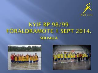 KyIF BP 98/99  Föräldramöte 1 Sept 2014.