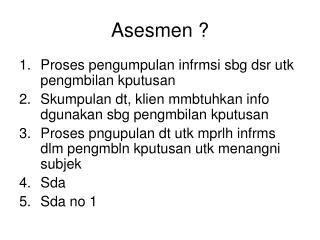 Asesmen ?