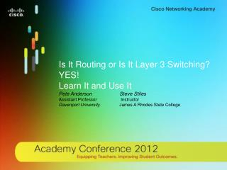 Is It Routing or Is It Layer 3 Switching?  YES!  Learn  It and  Use It