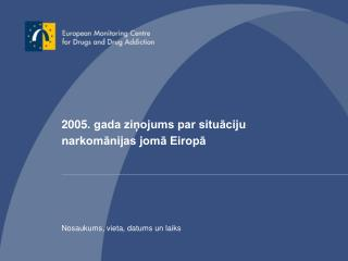 2005 . gada ziņojums par situāciju narkomān ij as jomā Eiropā