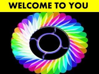 WELCOME TO YOU
