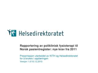 Rapportering av poliklinisk fysioterapi til Norsk pasientregister: nye krav fra 2011