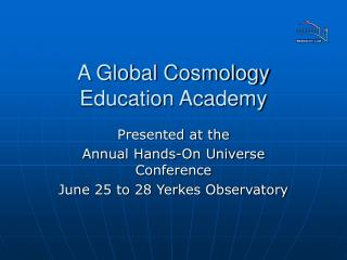 A Global Cosmology Education Academy