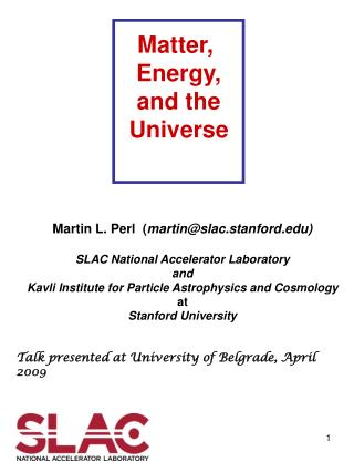 Martin L. Perl  ( martin@slac.stanford) SLAC National Accelerator Laboratory and