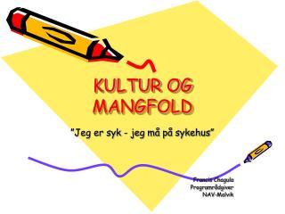 KULTUR OG MANGFOLD