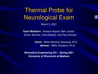 Thermal Probe for  Neurological Exam
