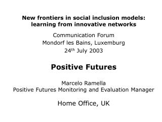 New frontiers in social inclusion models: learning from innovative networks Communication Forum
