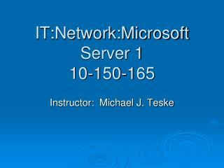 IT:Network:Microsoft Server 1 10-150-165