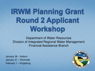 IRWM Planning Grant Round 2 Applicant Workshop