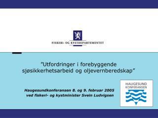 """""""Utfordringer i forebyggende sjøsikkerhetsarbeid og oljevernberedskap"""""""