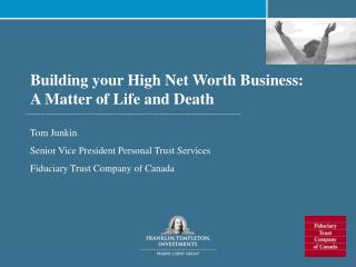 Building your High Net Worth Business: A Matter of Life and Death