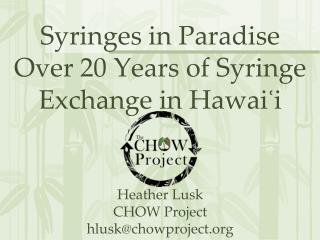 Overview of Syringe Exchange in Hawai ? i