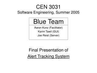 CEN 3031   Software Engineering, Summer 2005