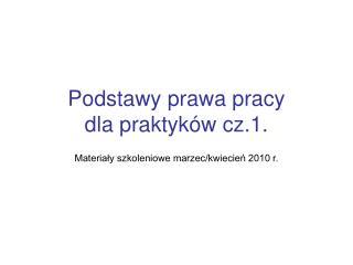 Podstawy prawa pracy  dla praktyków cz.1.