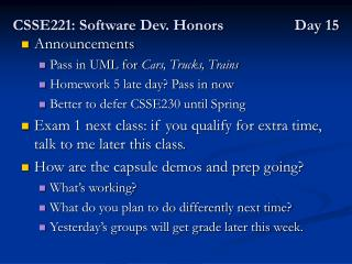 CSSE221: Software Dev. Honors 		Day 15
