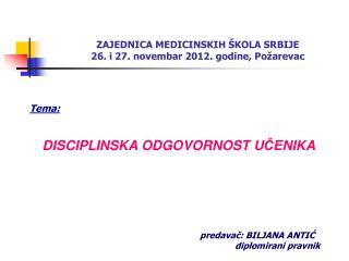 ZAJEDNICA MEDICINSKIH  Š KOLA SRBIJE  26 . i  27 .  novembar  2012. godine,  Požarevac
