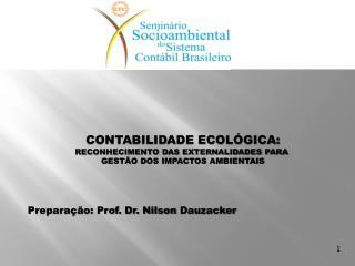 CONTABILIDADE ECOLÓGICA: RECONHECIMENTO DAS EXTERNALIDADES PARA  GESTÃO DOS IMPACTOS AMBIENTAIS