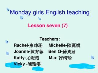 Monday girls English teaching