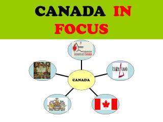 CANADA   IN FOCUS