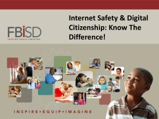 Internet Safety & Digital Citizenship: Know The Difference!
