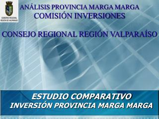 ESTUDIO COMPARATIVO INVERSI N PROVINCIA MARGA MARGA