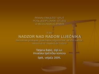 Tatjana Babić, dipl.iur. Hrvatska liječnička komora Split, veljača 2009 .