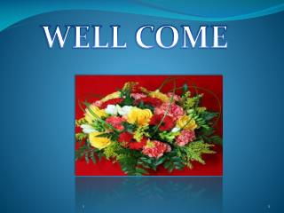 WELL COME
