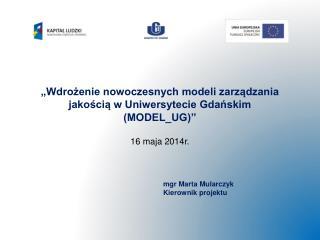 mgr Marta Mularczyk Kierownik projektu