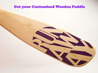 Get your Customized Wooden Paddle