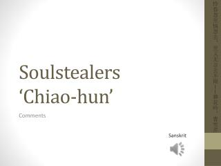 Soulstealers ' Chiao-hun '