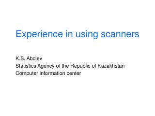 Experience in using scanners