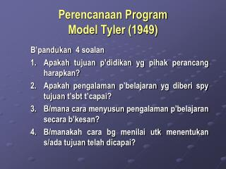 Perencanaan Program  Model Tyler (1949)
