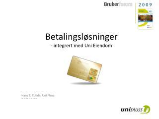 Betalingsløsninger - integrert med Uni Eiendom
