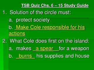 TSB Quiz Chs. 6 � 15 Study Guide 1.  Solution of the circle must: 	a.  protect society