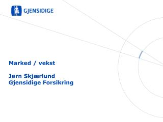 Marked / vekst Jørn Skjærlund Gjensidige Forsikring