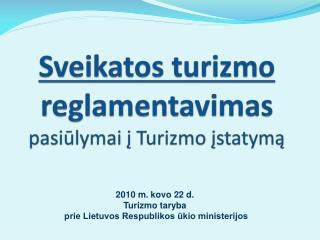 Sveikatos turizmo  reglamentavimas pasiūlymai į Turizmo įstatymą