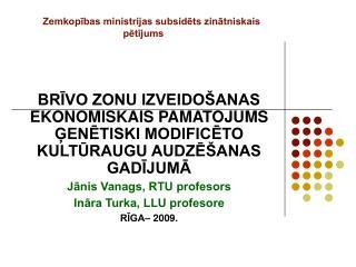 Zemkopības ministrijas subsidēts zinātniskais  pētījums