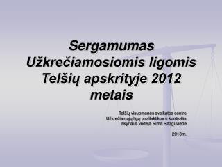 Sergamumas Užkrečiamosiomis ligomis  Telšių apskrityje 2012 metais