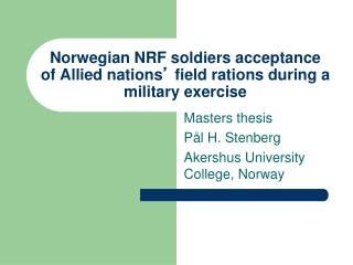 Norwegian NRF soldiers acceptance of Allied nations �  field rations during a military exercise