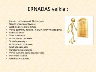ERNADAS  veikla  :