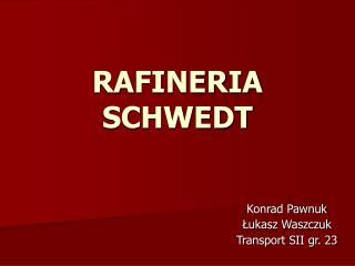 RAFINERIA SCHWEDT