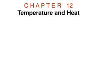 C H A P T E R   12 Temperature and Heat