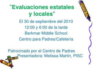 """"""" Evaluaciones estatales  y locales """""""