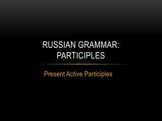 Russian Grammar: Participles