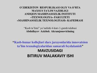 � Kasb ta�limi � yo�nalishi  4-kurs 1-guruh  talabasi Abdullayev Azizbek Akramjonovichning