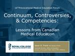 Continuum, Controversies,  Competencies:  Lessons from Canadian  Medical Education