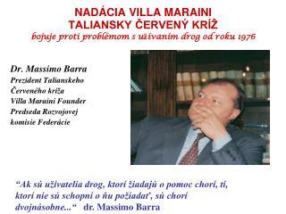Dr. Massimo Barra Prezident Talianskeho  Červeného kríža Villa Maraini Founder