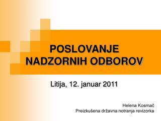 POSLOVANJE  NADZORNIH ODBOROV Litija, 12. januar 2011