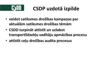 CSDP uzdotā izpilde